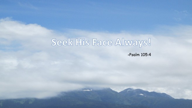 Seek His Face Always